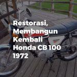 Restorasi, Membangun Kembali Honda CB 100 1972