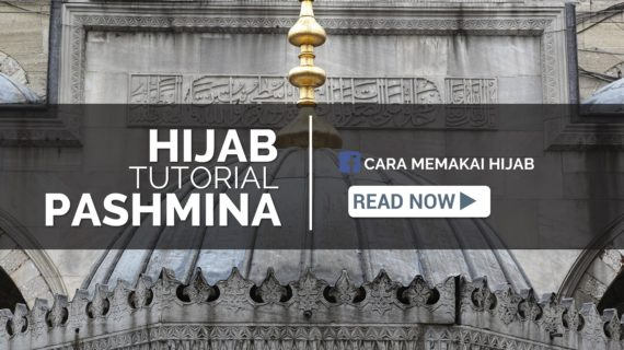 10+ Cara Praktis Memakai Jilbab Pashmina Simple