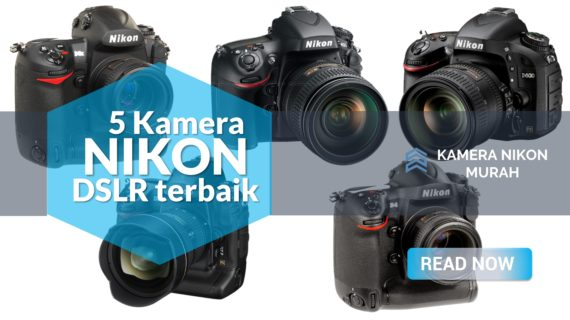 5 Kamera DSLR Terbaik Nikon