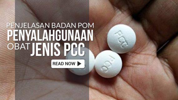 Penjelasan Badan POM RI Tentang Penyalahgunaan Obat Jenis PCC
