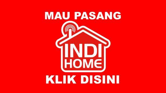 Pasang Indihome Jakarta Pusat Serdang